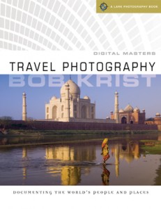 Travel Photography: Documenting the World's People and Places